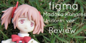 figma Madoka Kaname Uniform ver. Review