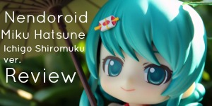 Nendoroid Snow Miku 2013 Review